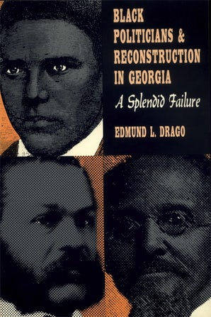 Black Politicians and Reconstruction in Georgia