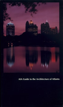 AIA Guide to the Architecture of Atlanta