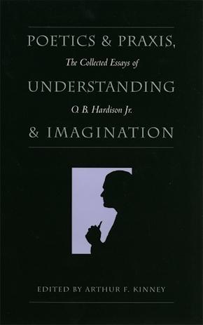 Poetics and Praxis, Understanding and Imagination