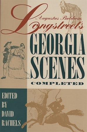 """Augustus Baldwin Longstreet's """"Georgia Scenes"""" Completed"""