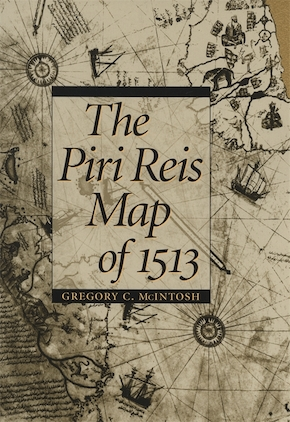 The Piri Reis Map of 1513