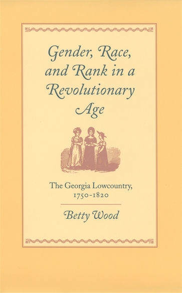 Gender, Race, and Rank in a Revolutionary Age