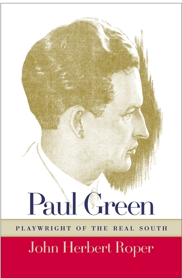 Paul Green, Playwright of the Real South