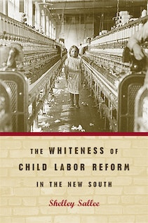 The Whiteness of Child Labor Reform in the New South