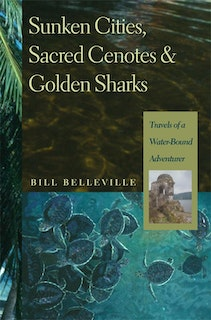 Sunken Cities, Sacred Cenotes, and Golden Sharks
