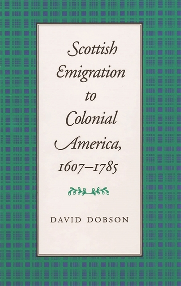 Scottish Emigration to Colonial America, 1607–1785