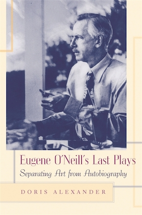Eugene O'Neill's Last Plays
