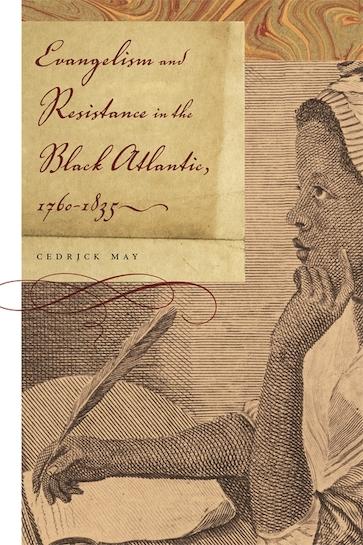 Evangelism and Resistance in the Black Atlantic, 1760–1835