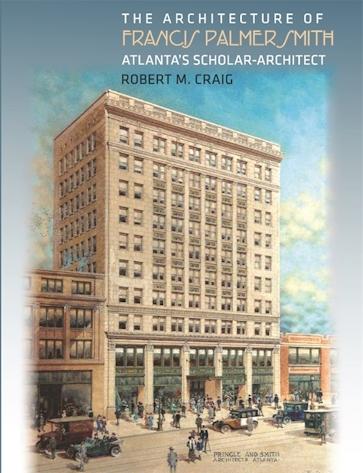 The Architecture of Francis Palmer Smith, Atlanta