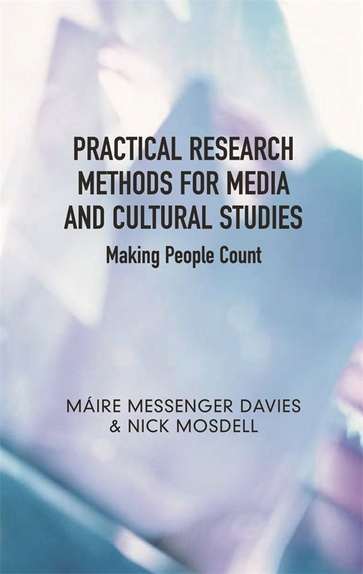 Practical Research Methods for Media and Cultural Studies