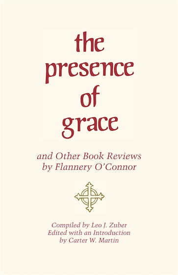 The Presence of Grace and Other Book Reviews by Flannery O