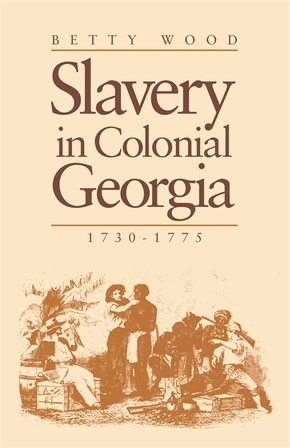Slavery In Colonial Georgia, 1730–1775
