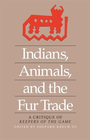 Indians, Animals, and the Fur Trade