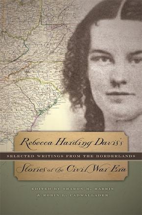 Rebecca Harding Davis's Stories of the Civil War Era