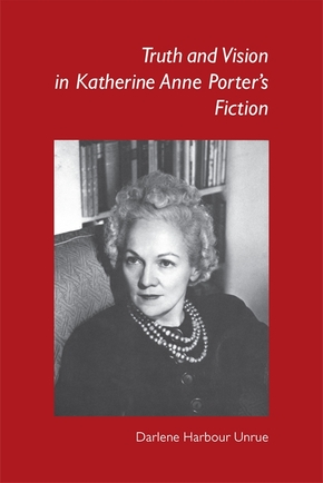 Truth and Vision in Katherine Anne Porter's Fiction