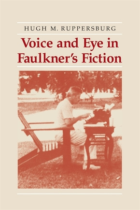 Voice and Eye in Faulkner's Fiction