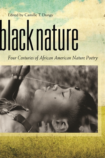book cover: Black nature : four centuries of African American nature poetry