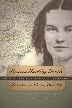 Rebecca Harding Davis's Stories of the Civil War Era