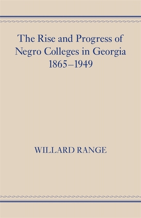 The Rise and Progress of Negro Colleges in Georgia, 1865–1949