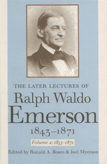 The Later Lectures of Ralph Waldo Emerson, 1843–1871