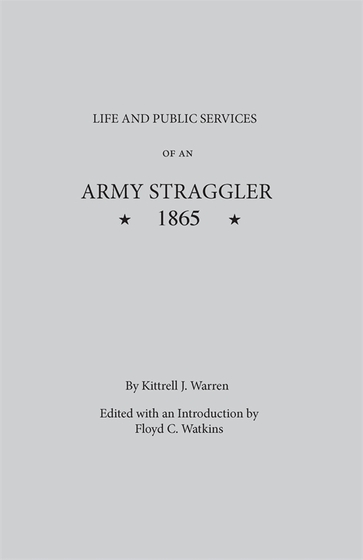 Life and Public Services of An Army Straggler, 1865