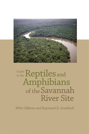 Guide to the Reptiles and Amphibians of the Savannah River Site