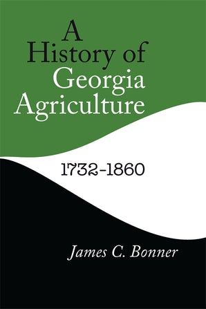 A History of Georgia Agriculture, 1732–1860