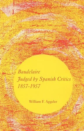 Baudelaire Judged by Spanish Critics, 1857–1957