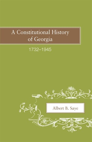 A Constitutional History of Georgia, 1732–1945