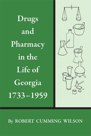 Drugs and Pharmacy in the Life of Georgia, 1733–1959