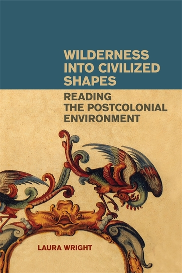 Wilderness into Civilized Shapes