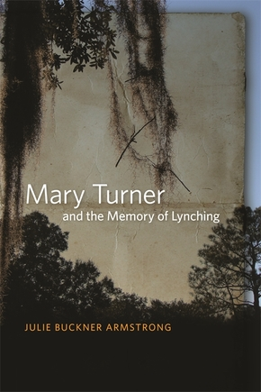 Mary Turner and the Memory of Lynching