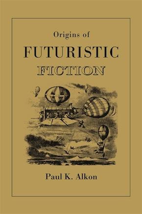 Origins of Futuristic Fiction
