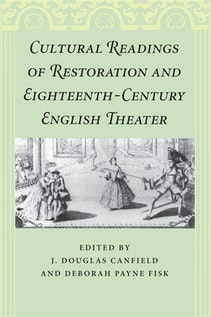 Cultural Readings of Restoration and Eighteenth-Century English Theater
