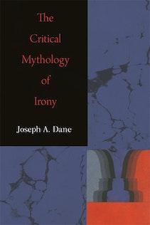 The Critical Mythology of Irony