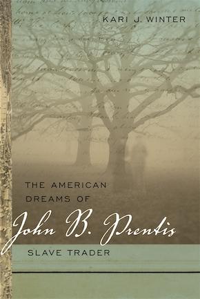 The American Dreams of John B. Prentis, Slave Trader