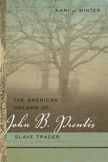 The American Dreams of John B. Prentis, Slave Trader