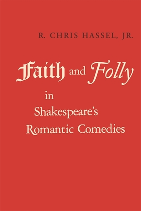 Faith and Folly in Shakespeare's Romantic Comedies