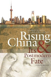 Rising China and Its Postmodern Fate