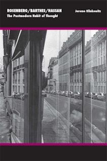 Rosenberg/Barthes/Hassan
