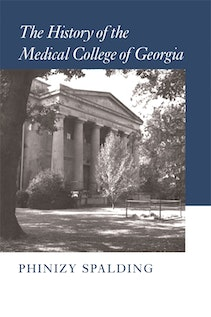 The History of the Medical College of Georgia