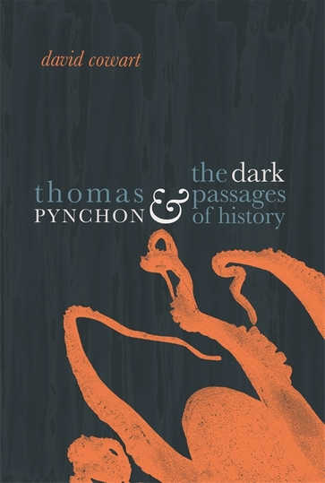 Thomas Pynchon and the Dark Passages of History
