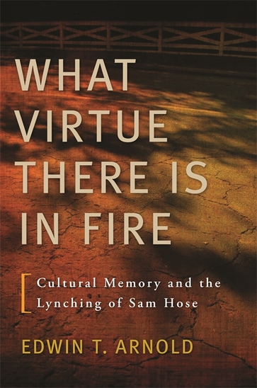 What Virtue There Is in Fire