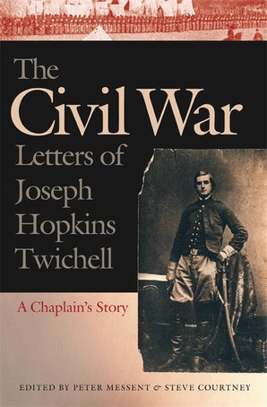 The Civil War Letters of Joseph Hopkins Twichell