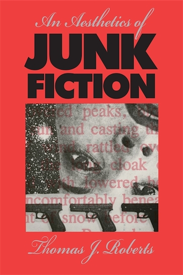 An Aesthetics of Junk Fiction