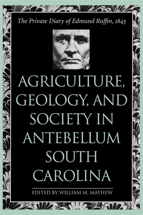Agriculture, Geology, and Society in Antebellum South Carolina