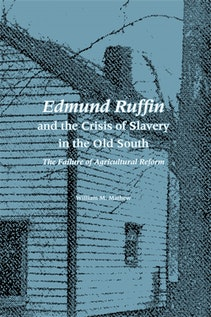 Edmund Ruffin and the Crisis of Slavery in the Old South