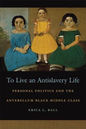 To Live an Antislavery Life