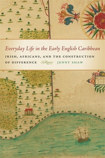Everyday Life in the Early English Caribbean
