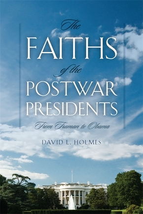 The Faiths of the Postwar Presidents